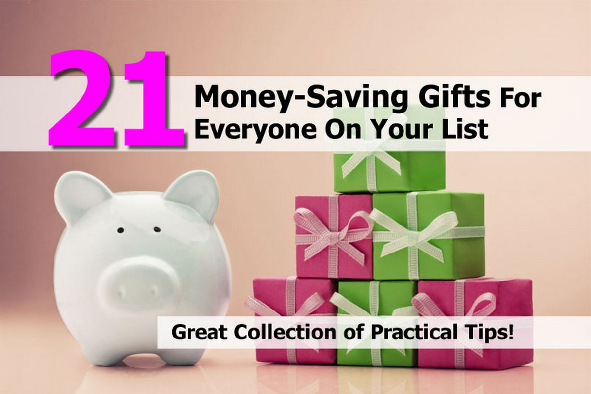 Brilliant 21 Money-Saving Gifts For Everyone On Your List 1204 x 802 · 99 kB · jpeg