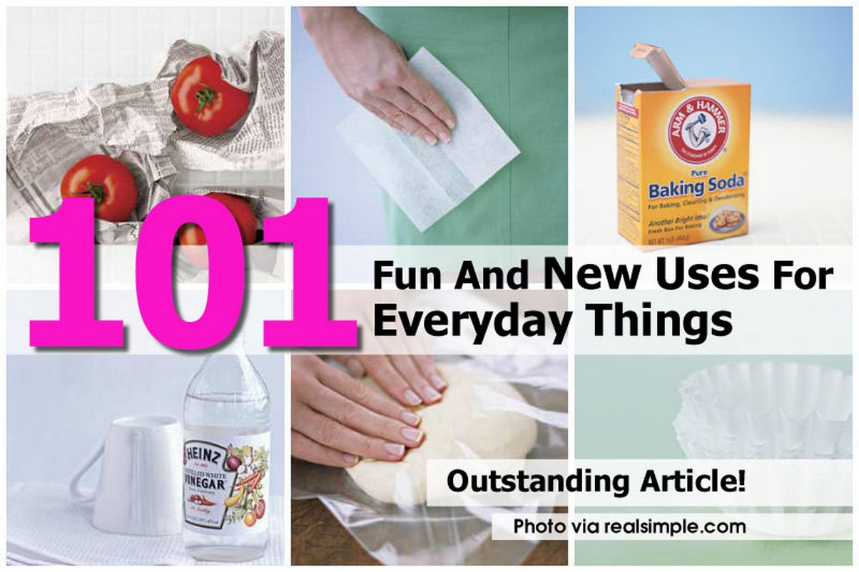101 fun and new uses for everyday things - New uses common items ...