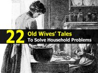 22 Old Wives' Tales To Solve Household Problems