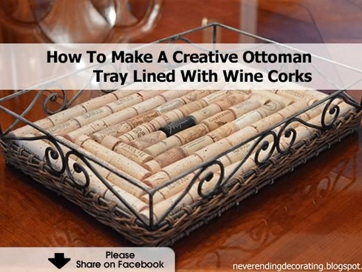How to make a creative ottoman tray lined with wine corks - What to make with wine corks ...