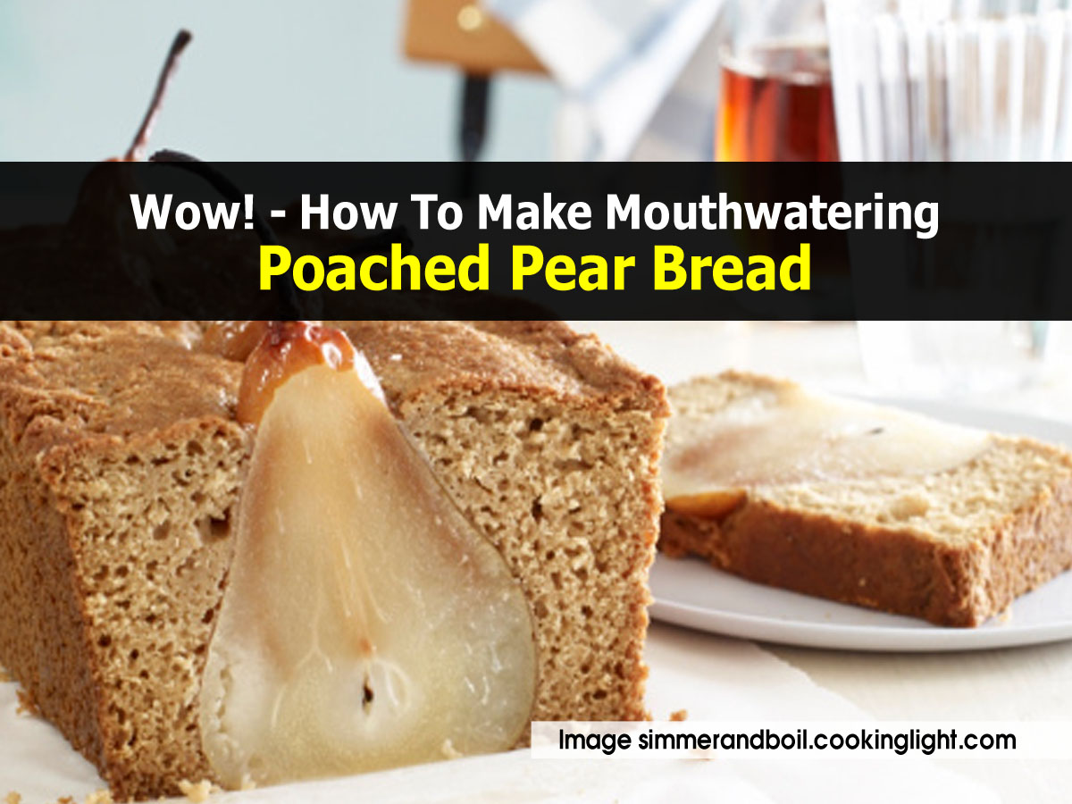 poached-pear-bread-simmerandboil-cookinglight-com