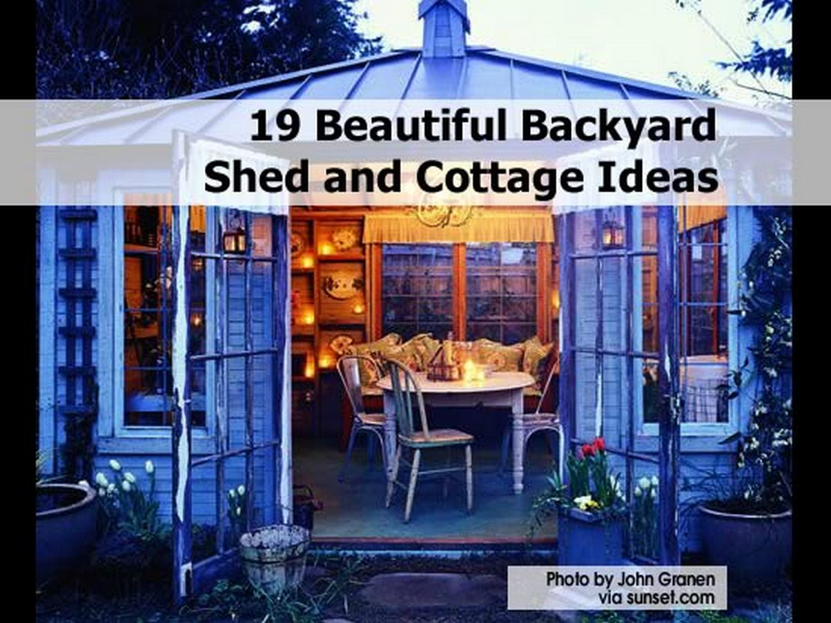 19 Beautiful Backyard Shed and Cottage Ideas
