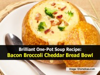 Brilliant One-Pot Soup Recipe: Bacon Broccoli Cheddar Bread Bowl