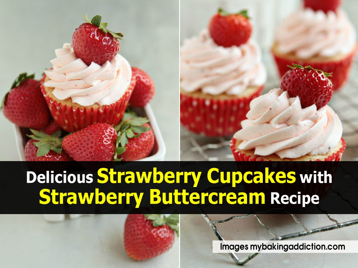 Delicious Strawberry Cupcakes with Strawberry Buttercream Recipe