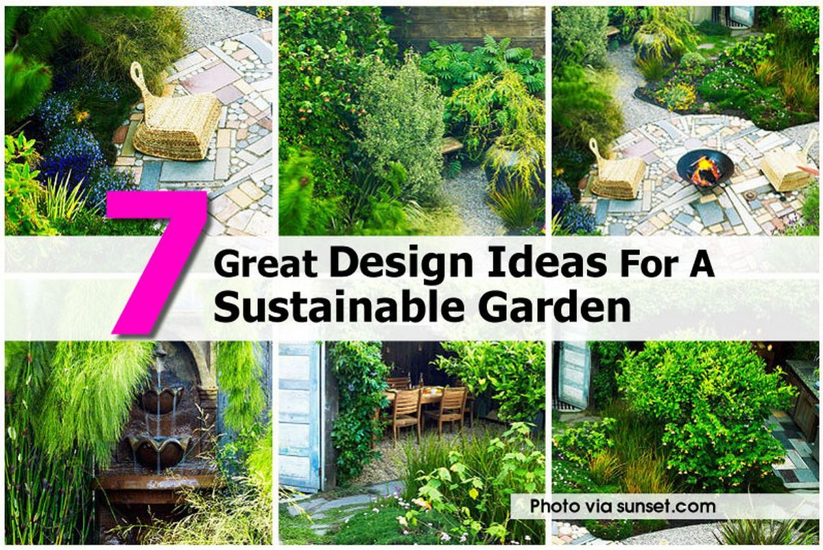 7 Great Design Ideas For A Sustainable Garden