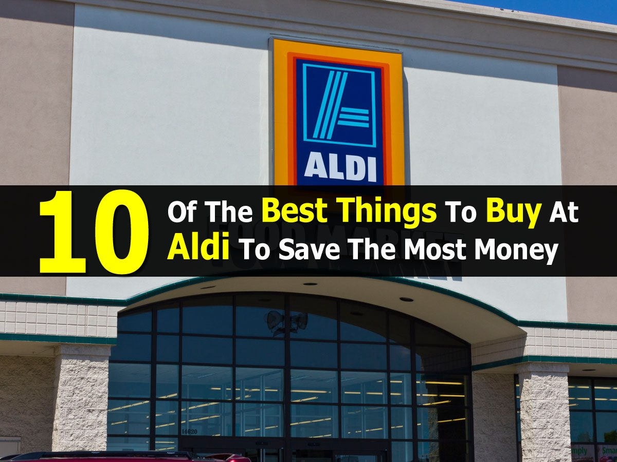 10 of the best things to buy at aldi to save the most money for Things to do to buy a house