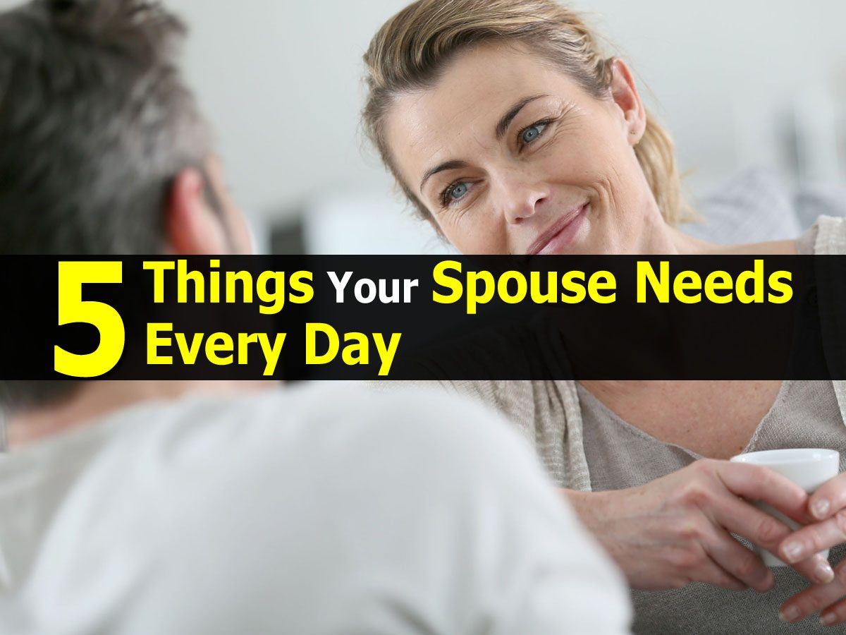 5 Things Your Spouse Needs Every Day
