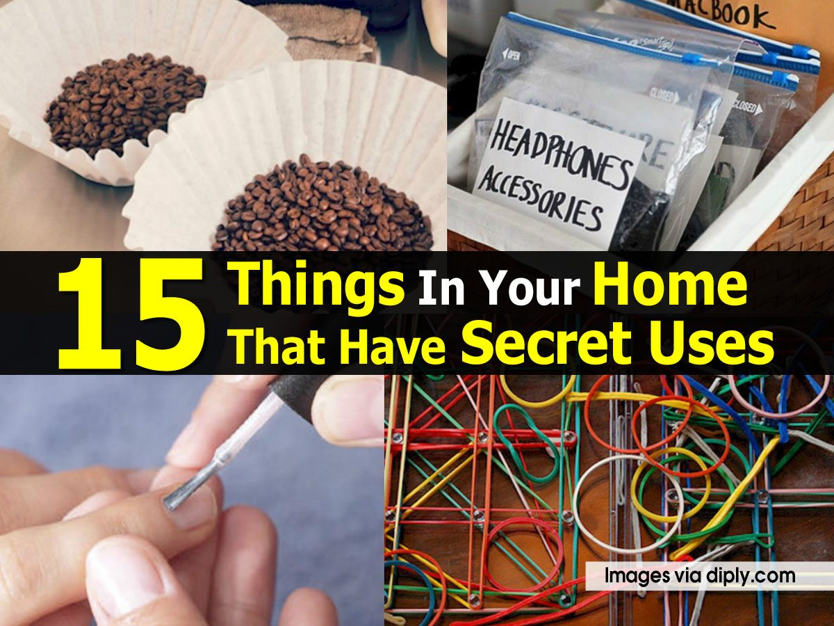 15 Things In Your Home That Have Secret Uses