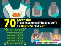 """70 Great Tips (""""let's just not call them hacks"""") To Improve Your Car"""