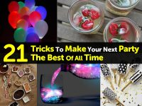 21 Tricks To Make Your Next Party The Best Of All Time