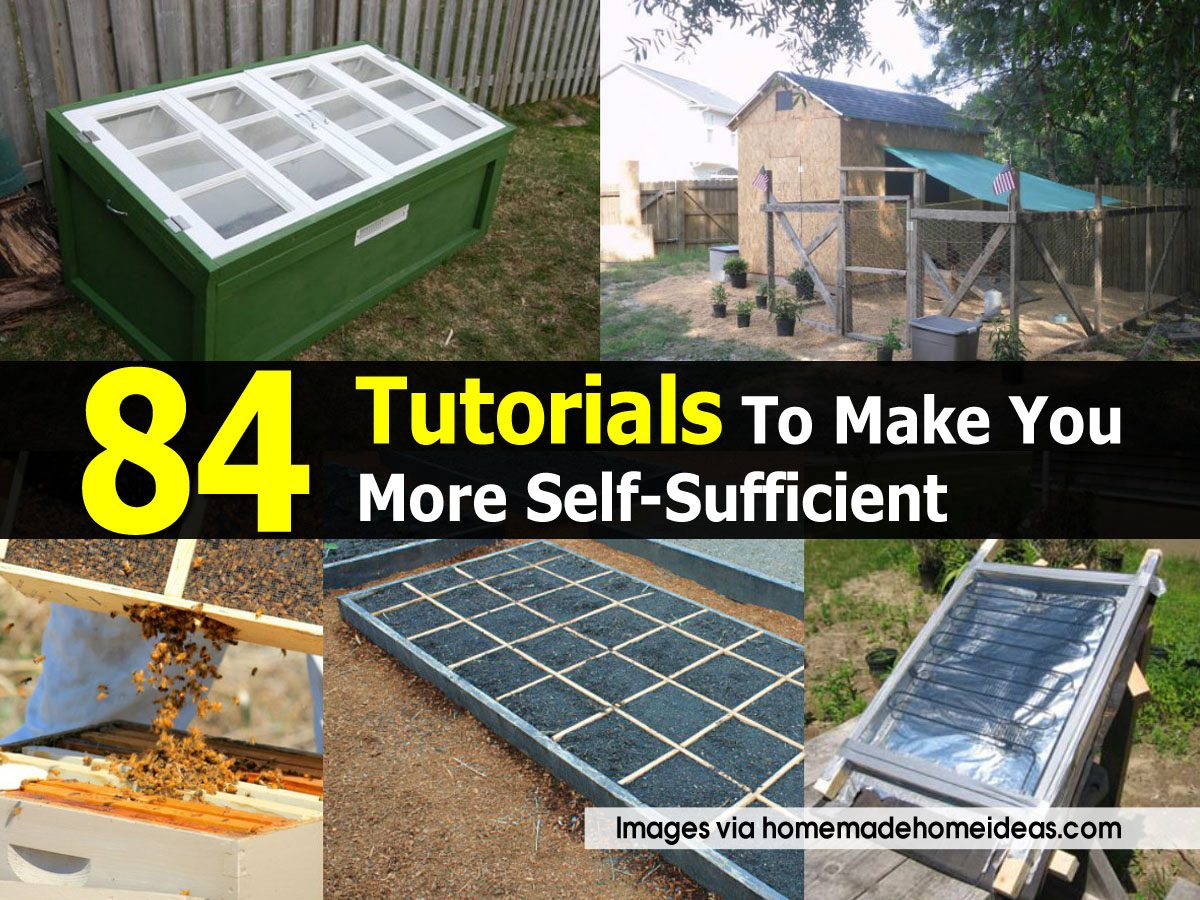 84 tutorials to make you more self sufficient for Self sufficient home designs