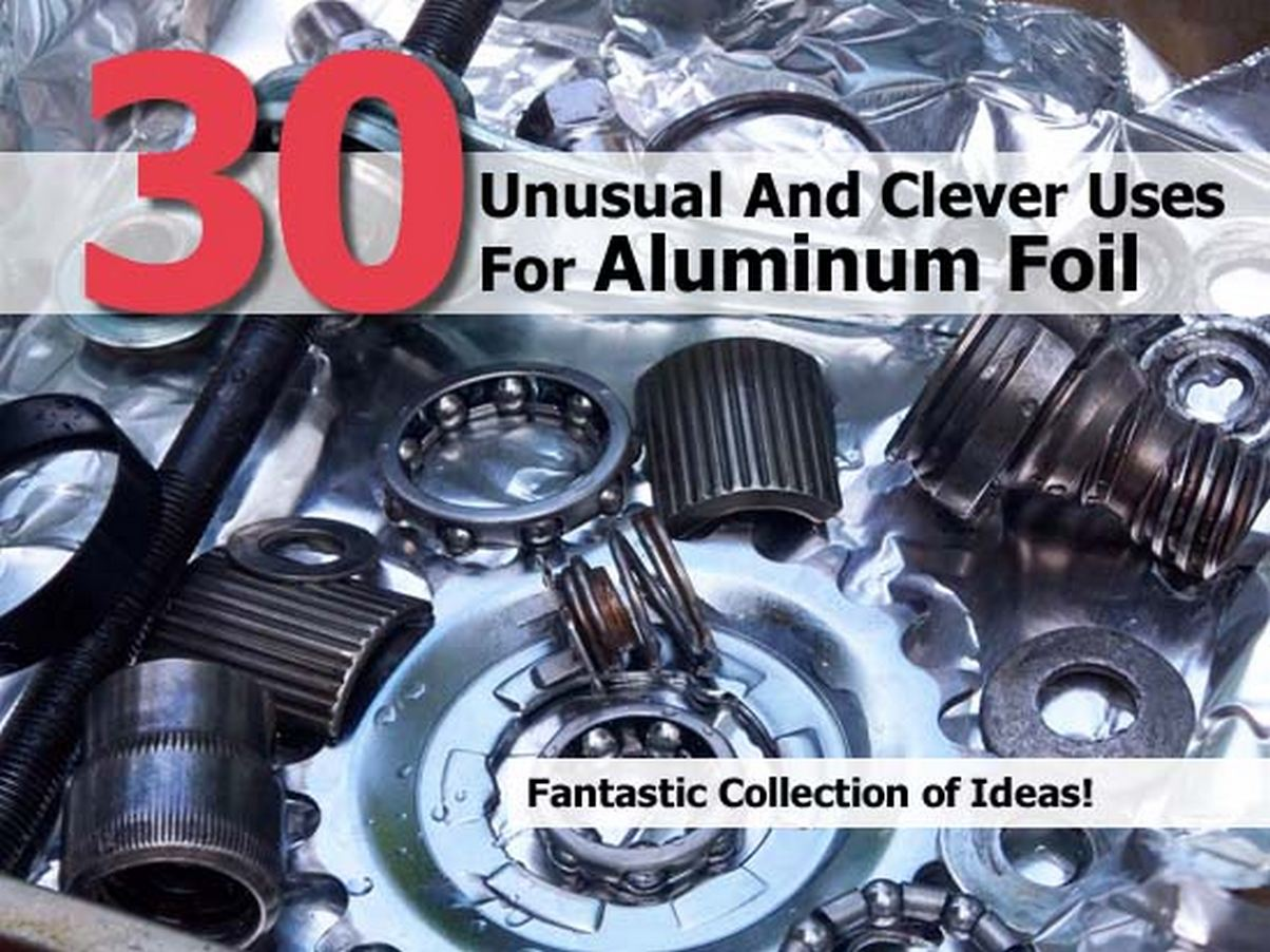 thirty unusual uses aluminum foil