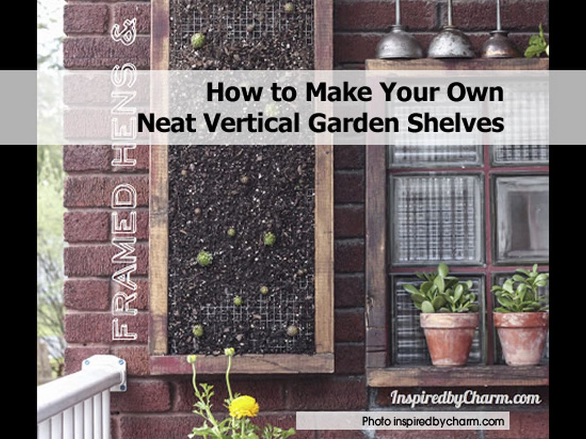 How To Make Your Own Neat Vertical Garden Shelves