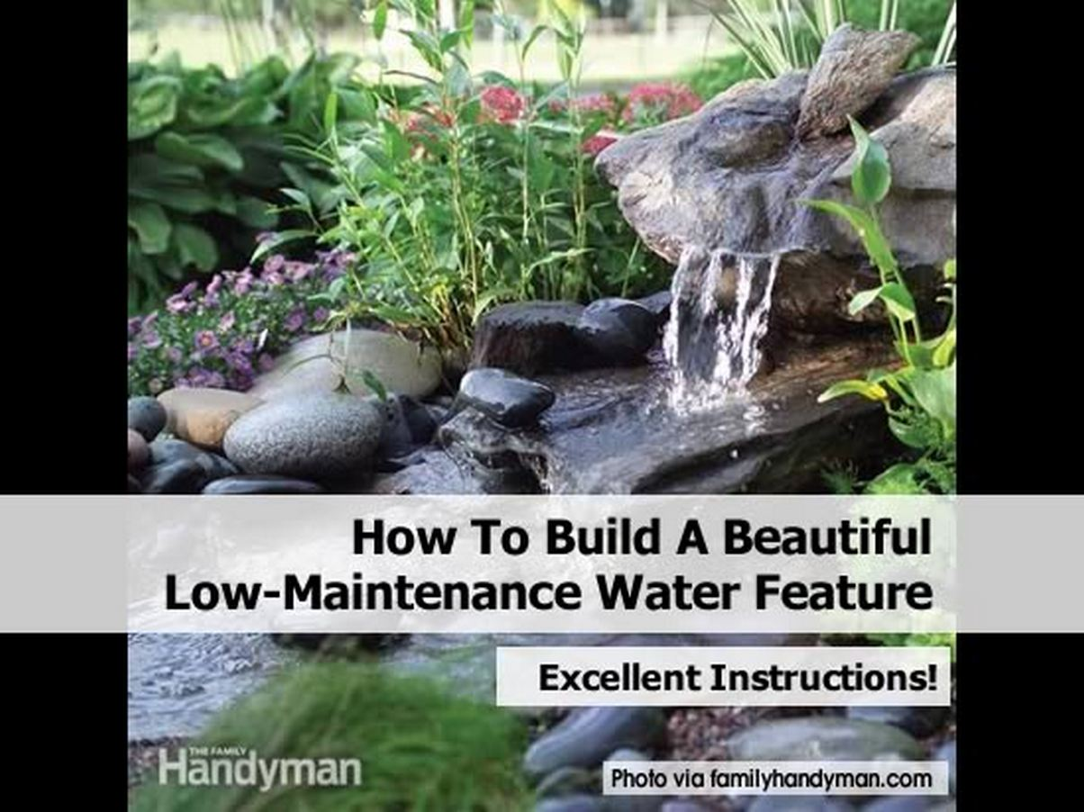 How To Build A Beautiful Low Maintenance Water Feature