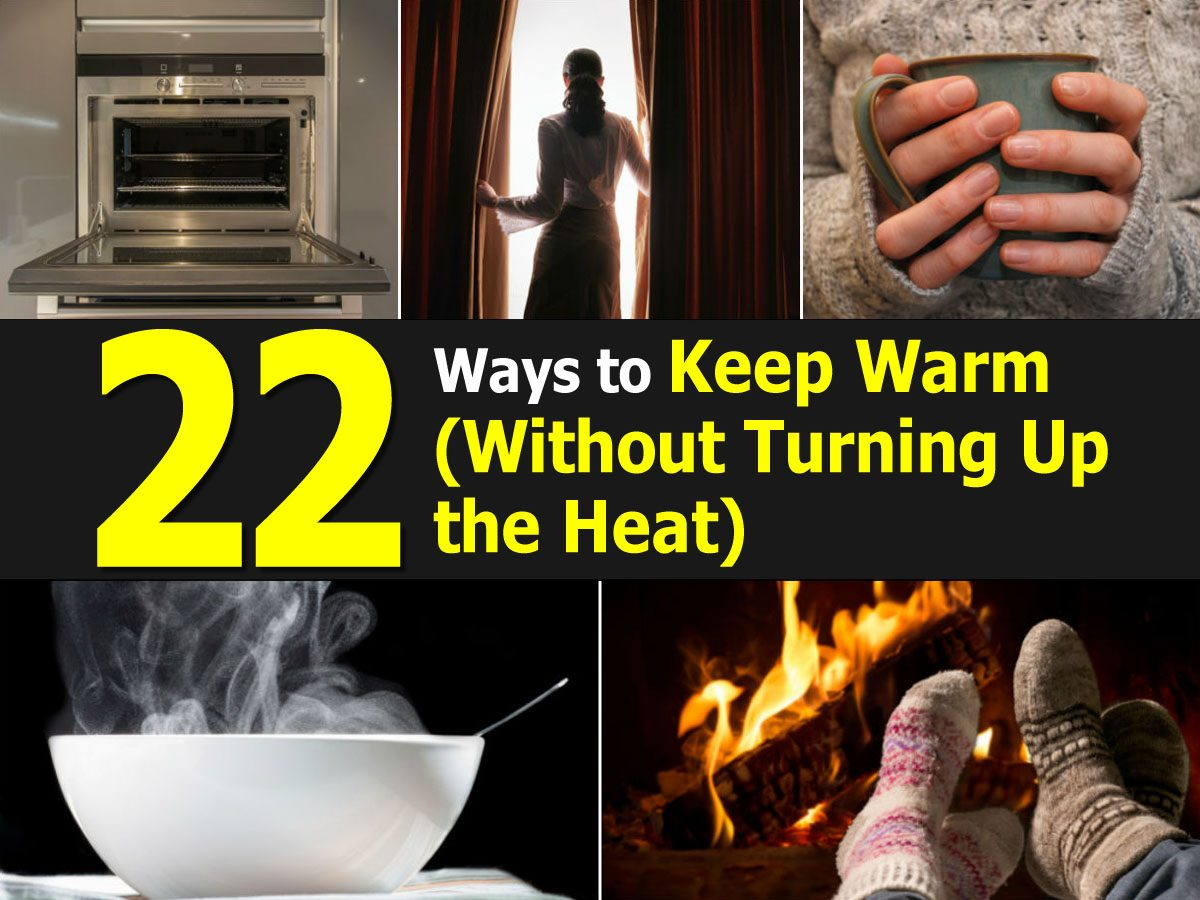 22 Ways To Keep Warm Without Turning Up The Heat