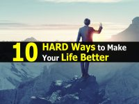 10 HARD Ways to Make Your Life Better