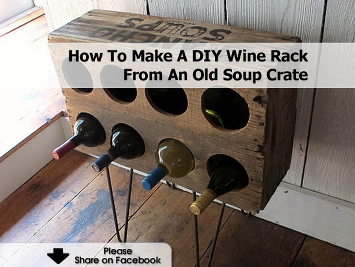 How to make a diy wine rack from an old soup crate for Crate wine rack diy