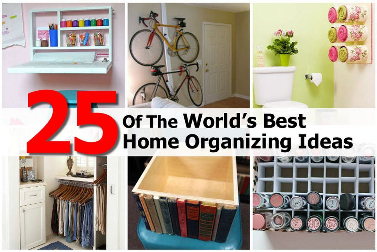 Http Www Hometipsworld Com 25 Of The Worlds Best Home Organizing Ideas Html